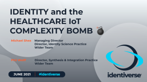 identiverse styled title slide for the Wider Team talk on defusing healthcare's IoT complexity bomb.